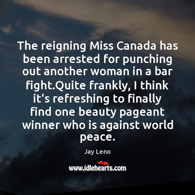 Image, The reigning Miss Canada has been arrested for punching out another woman