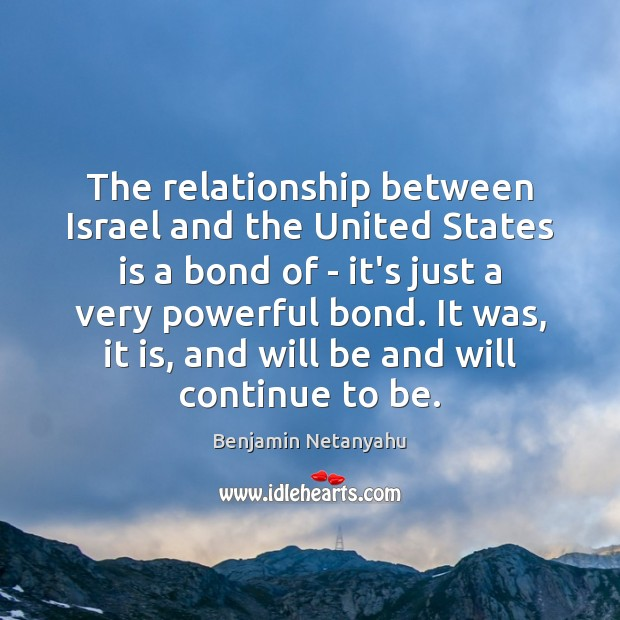 Image, The relationship between Israel and the United States is a bond of