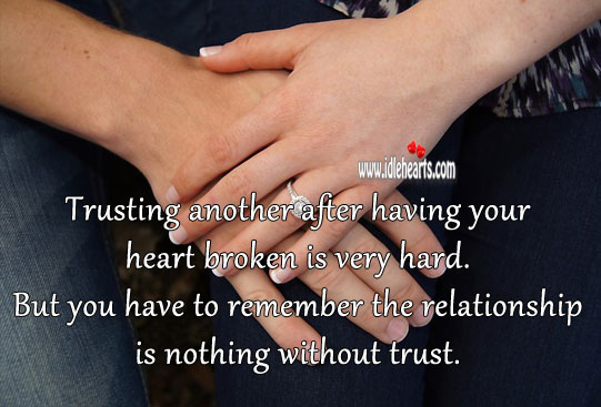 Trusting another after having your heart broken is very hard. Image