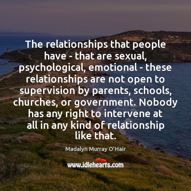 The relationships that people have – that are sexual, psychological, emotional – Image