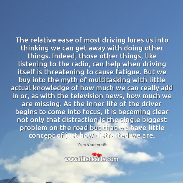 The relative ease of most driving lures us into thinking we can Image