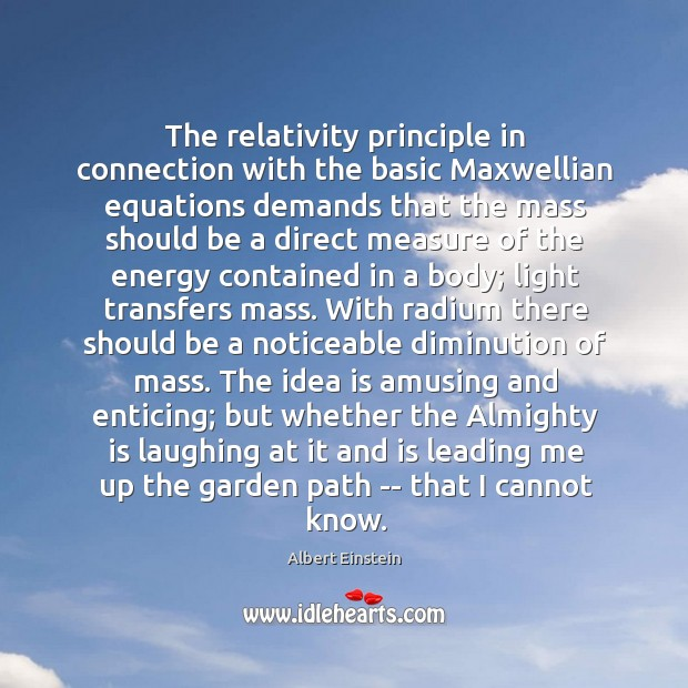 Image, The relativity principle in connection with the basic Maxwellian equations demands that