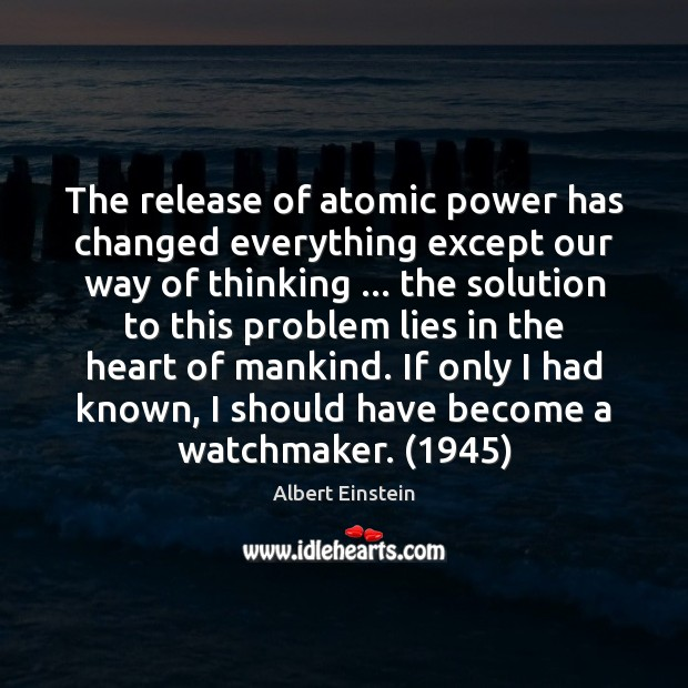 Image, The release of atomic power has changed everything except our way of