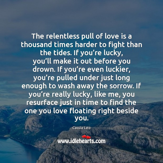 Image, The relentless pull of love is a thousand times harder to fight