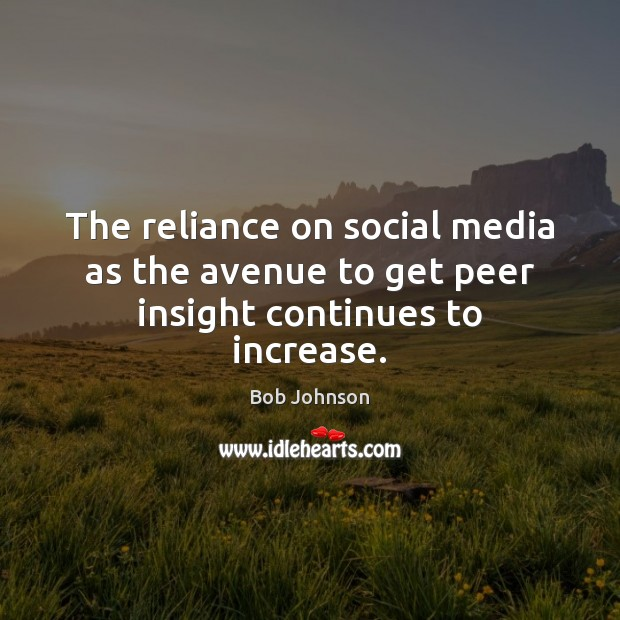 Image, The reliance on social media as the avenue to get peer insight continues to increase.