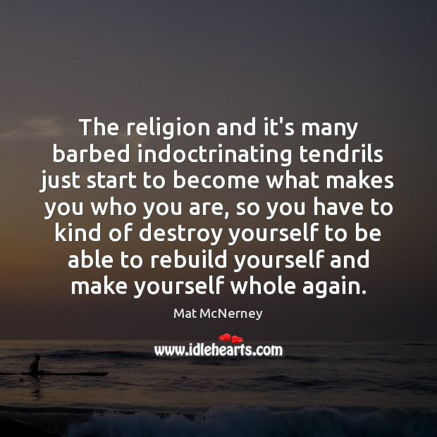 The religion and it's many barbed indoctrinating tendrils just start to become Image