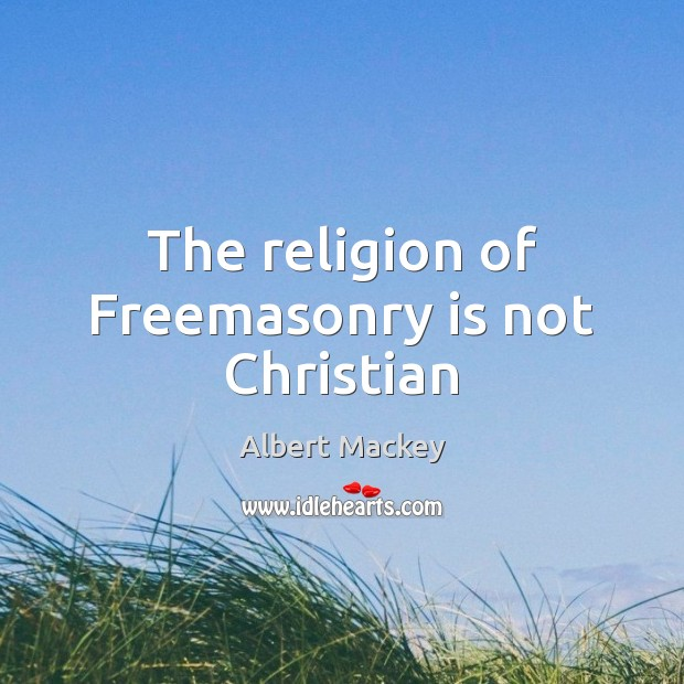 Image, The religion of Freemasonry is not Christian