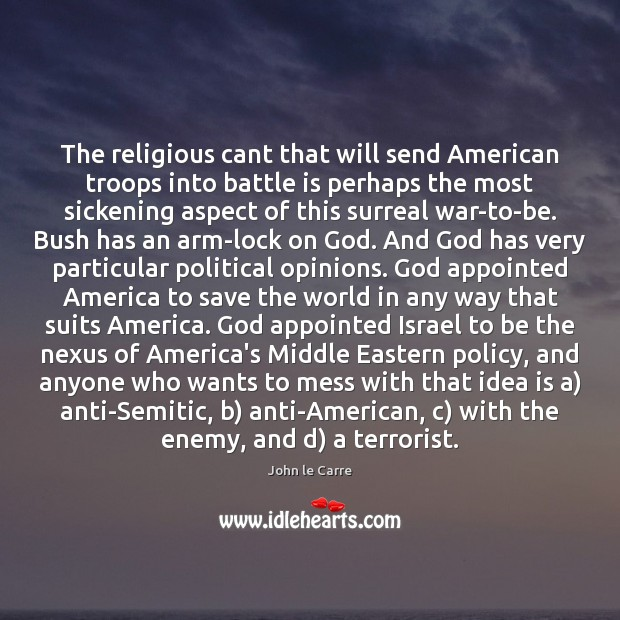 Image, The religious cant that will send American troops into battle is perhaps