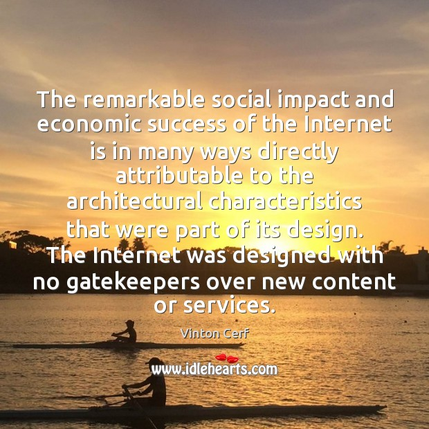 Image, The remarkable social impact and economic success of the Internet is in