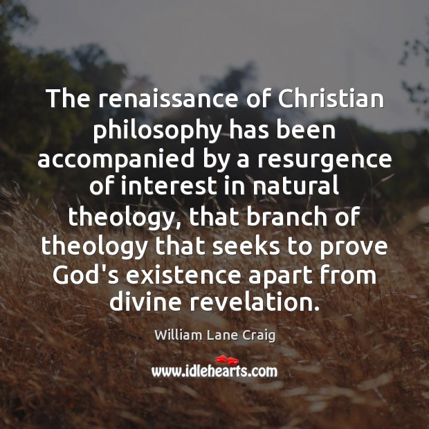 The renaissance of Christian philosophy has been accompanied by a resurgence of Image