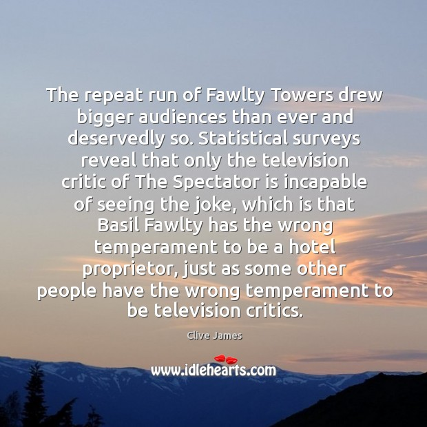 The repeat run of Fawlty Towers drew bigger audiences than ever and Image