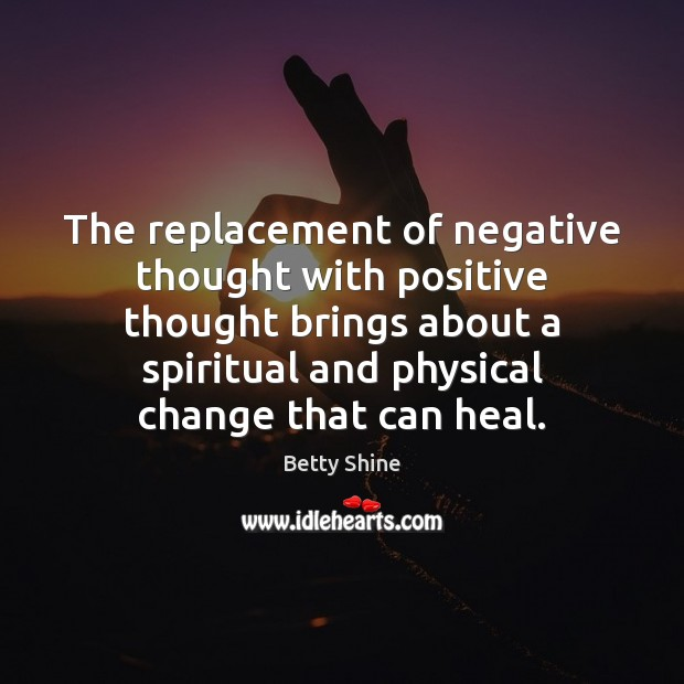 Image, The replacement of negative thought with positive thought brings about a spiritual