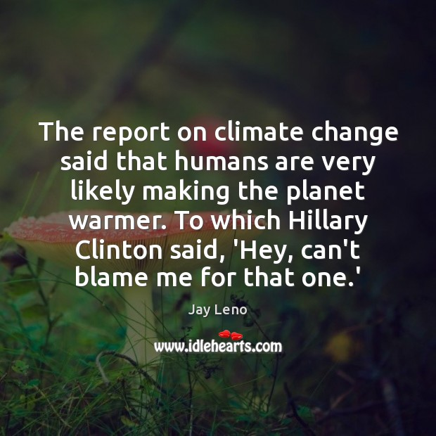 Image, The report on climate change said that humans are very likely making