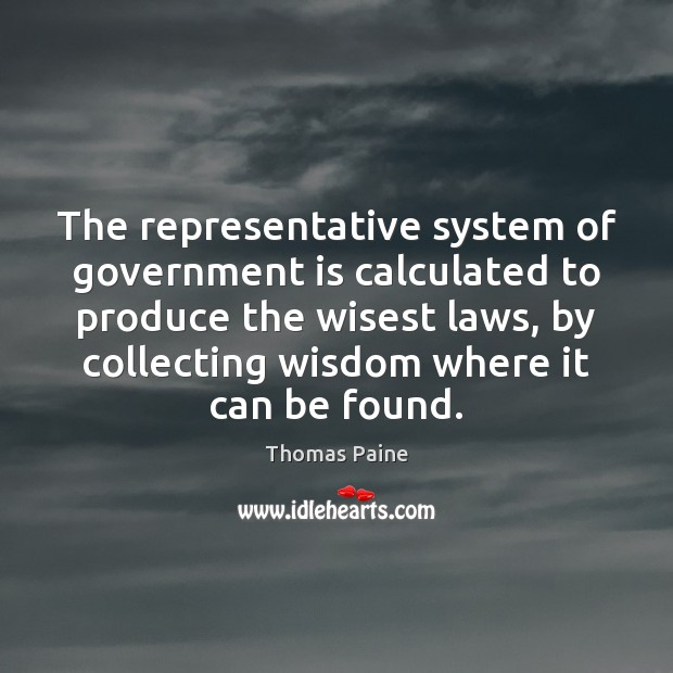 Image, The representative system of government is calculated to produce the wisest laws,