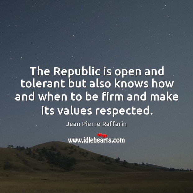 The republic is open and tolerant but also knows how and when to be firm and make its values respected. Image