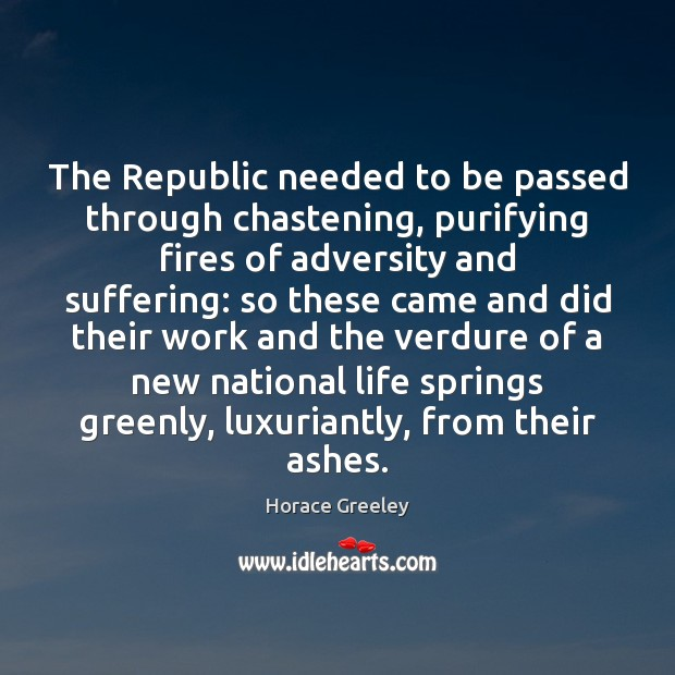 The Republic needed to be passed through chastening, purifying fires of adversity Image