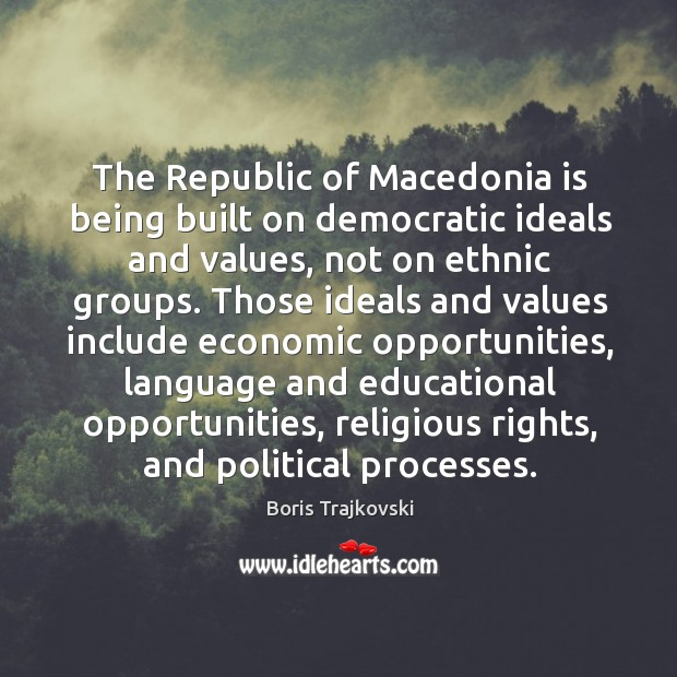 Image, The republic of macedonia is being built on democratic ideals and values, not on ethnic groups.