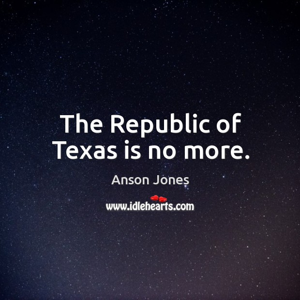 The republic of texas is no more. Image