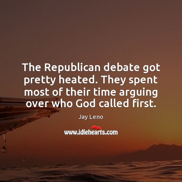 Image, The Republican debate got pretty heated. They spent most of their time
