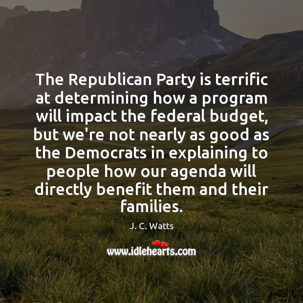 The Republican Party is terrific at determining how a program will impact Image