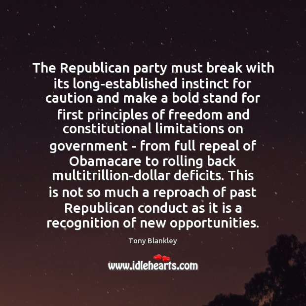 The Republican party must break with its long-established instinct for caution and Image