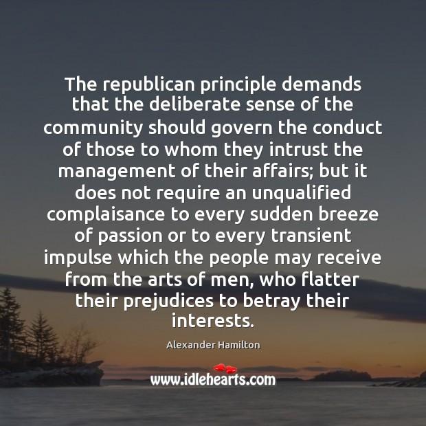 Image, The republican principle demands that the deliberate sense of the community should