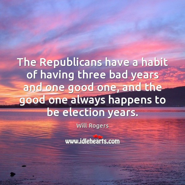 Image, The Republicans have a habit of having three bad years and one