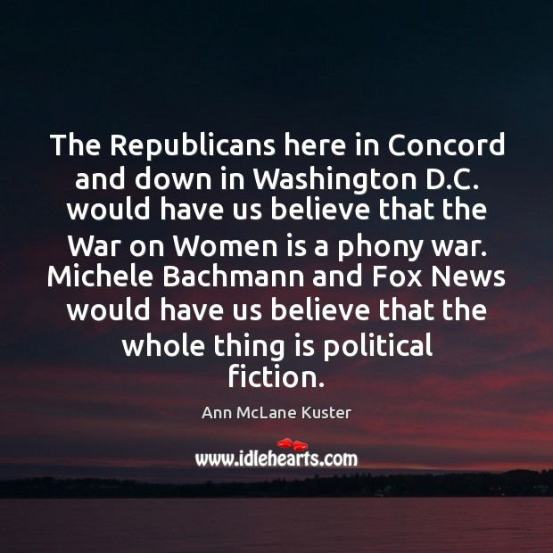 Image, The Republicans here in Concord and down in Washington D.C. would