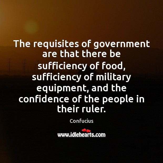 The requisites of government are that there be sufficiency of food, sufficiency Image