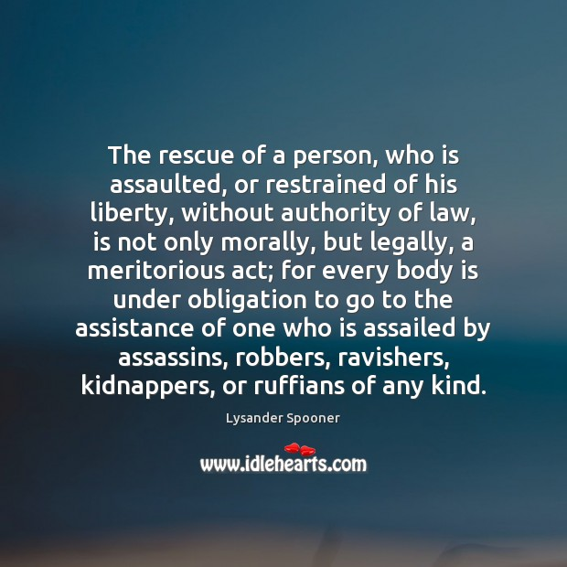 Image, The rescue of a person, who is assaulted, or restrained of his