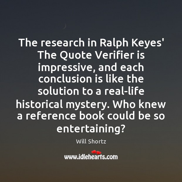 Image, The research in Ralph Keyes' The Quote Verifier is impressive, and each