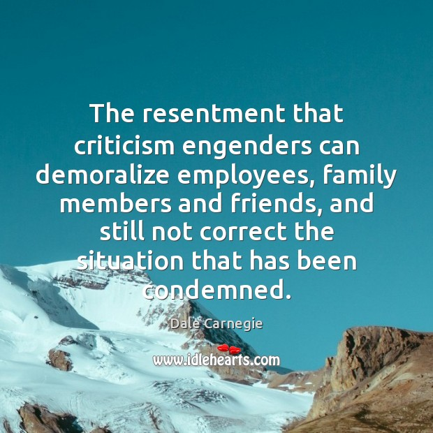 Image, The resentment that criticism engenders can demoralize employees, family members and friends,
