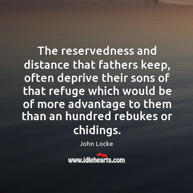 Image, The reservedness and distance that fathers keep, often deprive their sons of