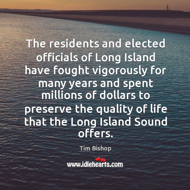 Image, The residents and elected officials of long island have fought vigorously for many