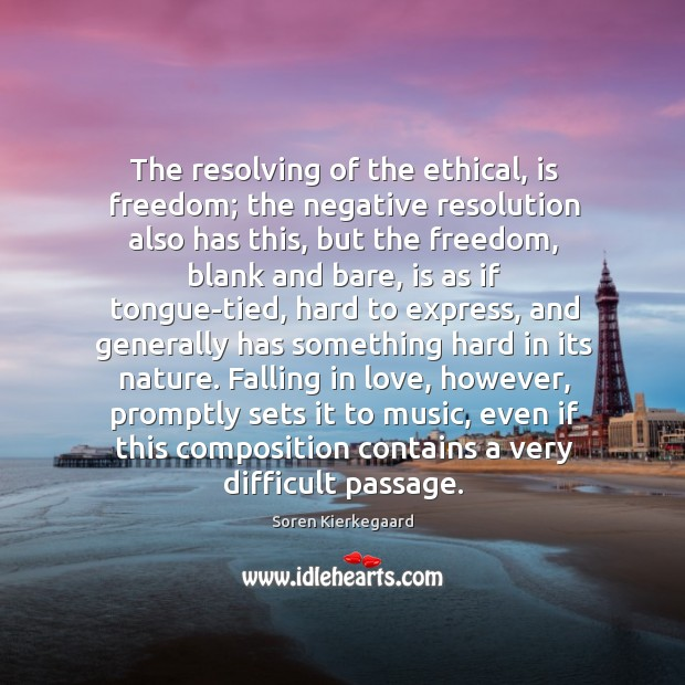 The resolving of the ethical, is freedom; the negative resolution also has Image
