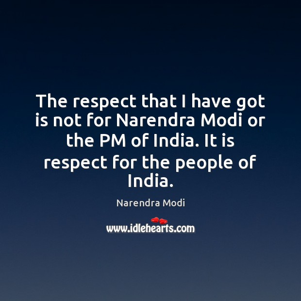 Image, The respect that I have got is not for Narendra Modi or
