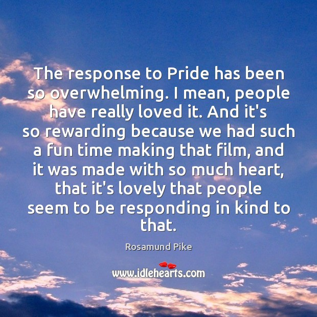 The response to Pride has been so overwhelming. I mean, people have Image