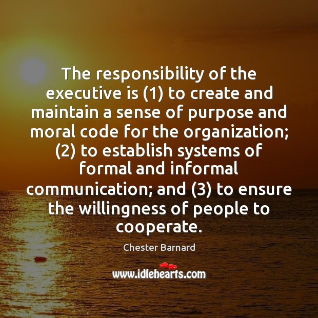 The responsibility of the executive is (1) to create and maintain a sense Image