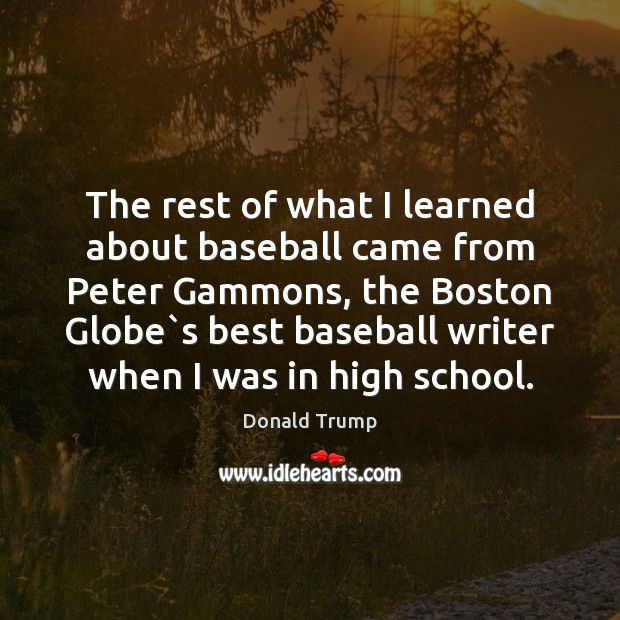 Image, The rest of what I learned about baseball came from Peter Gammons,
