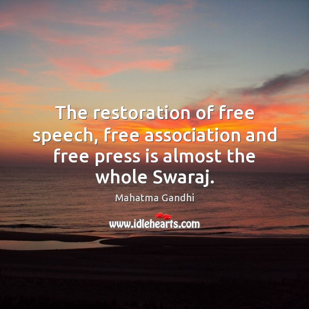 The restoration of free speech, free association and free press is almost Image