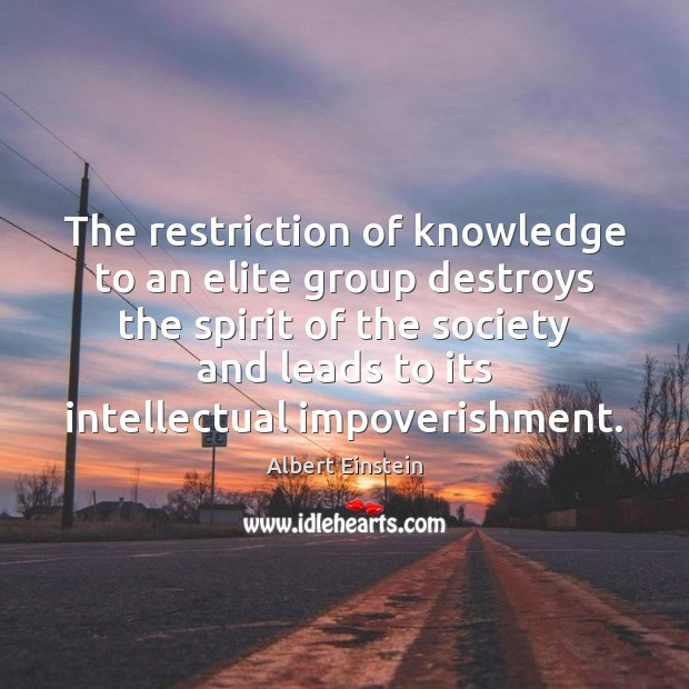 Image, The restriction of knowledge to an elite group destroys the spirit of