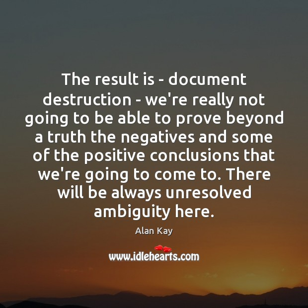 Image, The result is – document destruction – we're really not going to