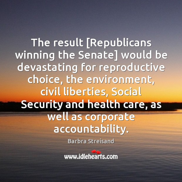 Image, The result [Republicans winning the Senate] would be devastating for reproductive choice,
