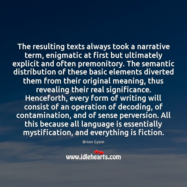 Image, The resulting texts always took a narrative term, enigmatic at first but