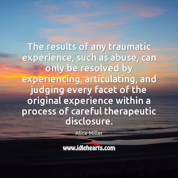 Image, The results of any traumatic experience, such as abuse, can only be