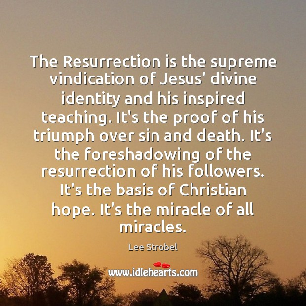 Image, The Resurrection is the supreme vindication of Jesus' divine identity and his