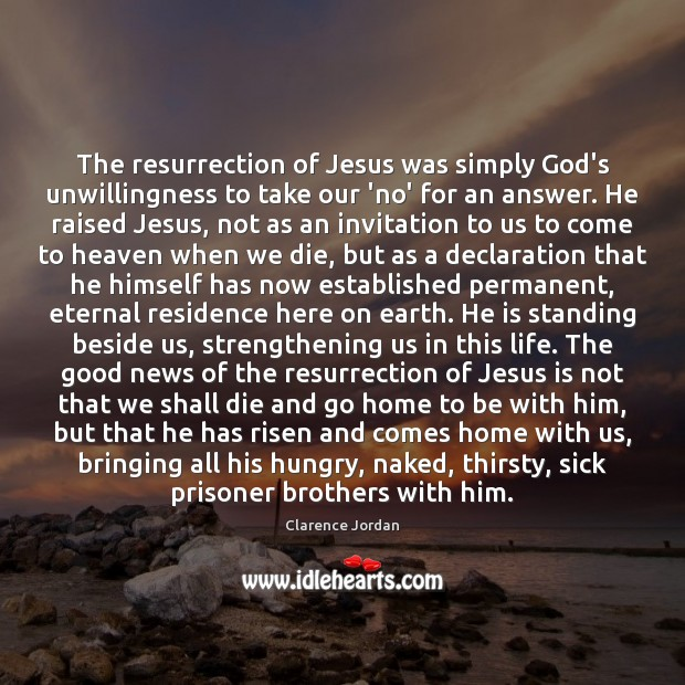 Image, The resurrection of Jesus was simply God's unwillingness to take our 'no'
