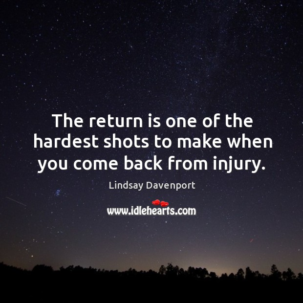 The return is one of the hardest shots to make when you come back from injury. Image