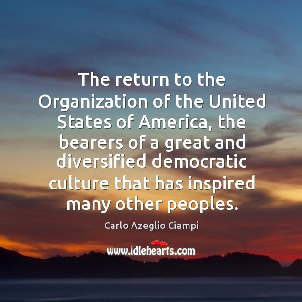The return to the organization of the united states of america, the bearers of a great Image