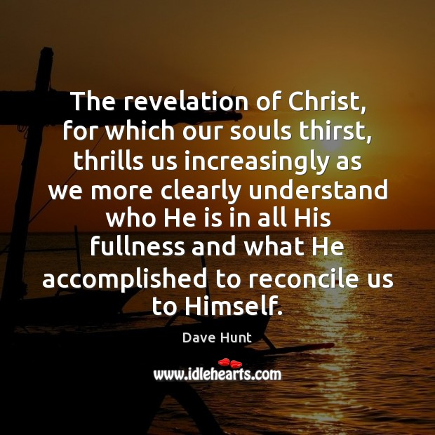 The revelation of Christ, for which our souls thirst, thrills us increasingly Image